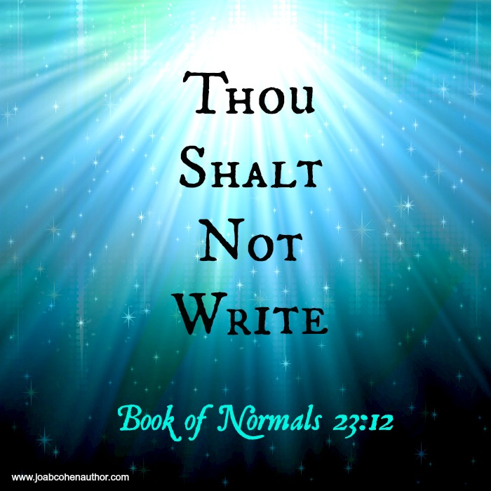 Writer's block slogan: the Parent says thou shalt not write