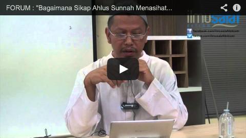 """FORUM : """"Bagaimana Sikap Ahlus Sunnah Menasihati Ahlul Bid'ah?"""""""