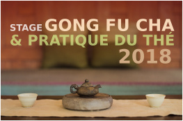 NEW:Stage thé et gong fu cha 2018!
