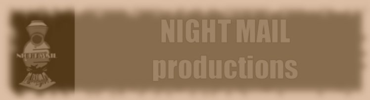 NIGHT MAIL productions