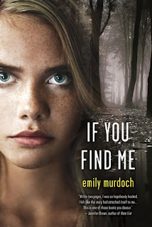 Review of If You Find Me by Emily Murdoch published by St. Martin's