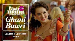 ghani-bawari-Tanu-Weds-Manu-Returns-Dj-Aqeel-Dj-Rishabh-Remix