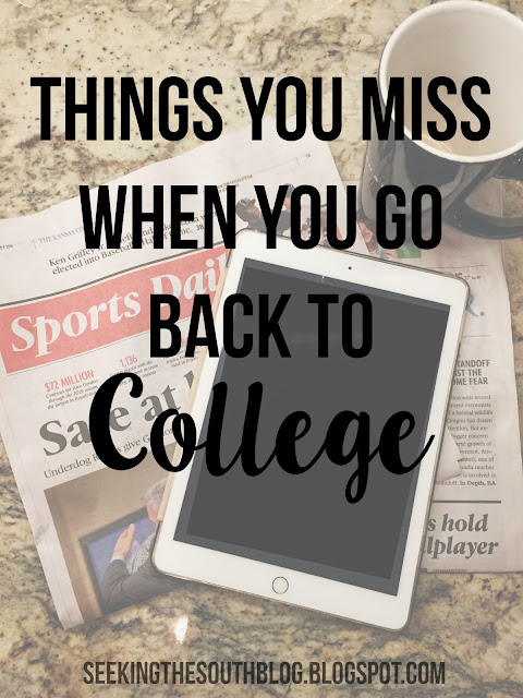 Things You Miss When You Go Back to College