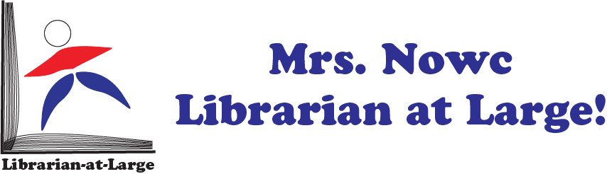 Mrs. Nowc Librarian at Large!