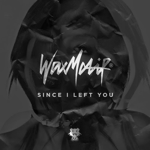 Wax Motif - Since I Left You