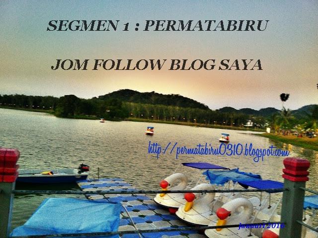 SEGMEN 1 : PERMATABIRU- JOM FOLLOW BLOG SAYA
