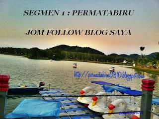 http://permatabiru0310.blogspot.my/2016/01/segmen-1-permatabiru-jom-follow-blog.html
