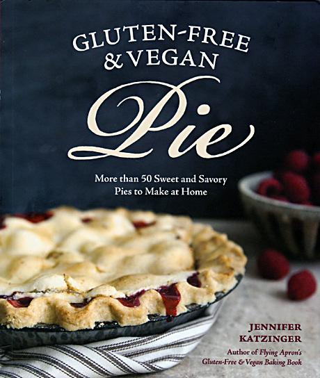 Gluten-Free & Vegan Pie by Jennifer Katzinger review