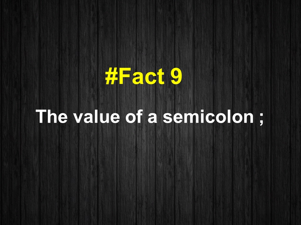 The value of a semicolon ;