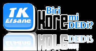 TkEfSaNe - Biri Kore mi dedi? ...