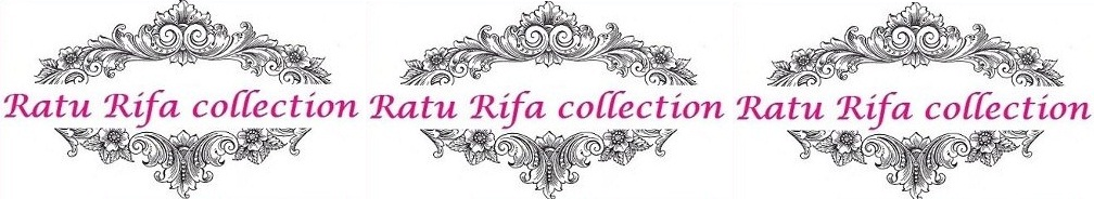 ****** Ratu Rifa Collection ******