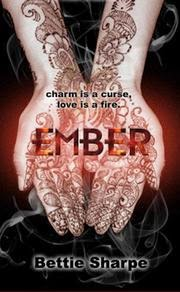 cover art for Ember, featuring a woman's pale, hennaed hands, palms up, cupping the title in letters that evoke a banked fire. The background is black with whirls of smoke.