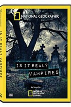 National Geographic: Is It Real? Vampires (2012)