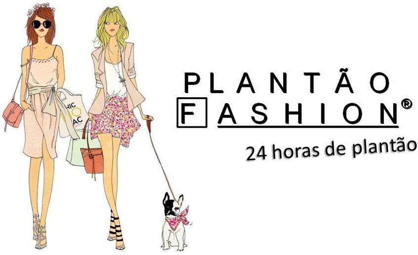 Plantão Fashion®: Roupas, sapatos, make-up, bolsas...
