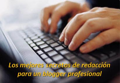 Los mejores secretos de redacción para un blogger profesional