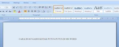 Cara Membuat Garis Kotak Putus-putus di Microsoft Word 2007