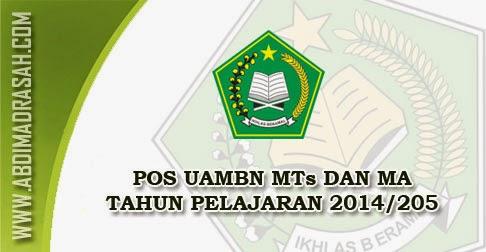 Pos Uambn Madrasah Tsanawiyah Mts Dan Madrasah Aliyah Ma Tahun Pelajaran 2014 2015 Abdi