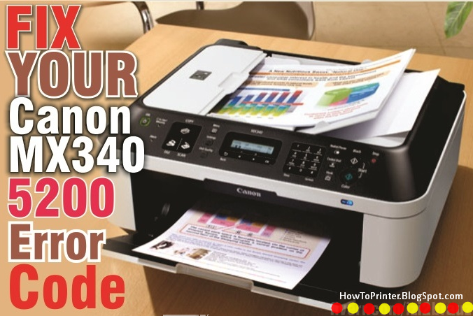 ways to fix canon pixma mx340 printer 5200 error occurred code or p08 rh howtoprinter blogspot com canon mx340 user guide