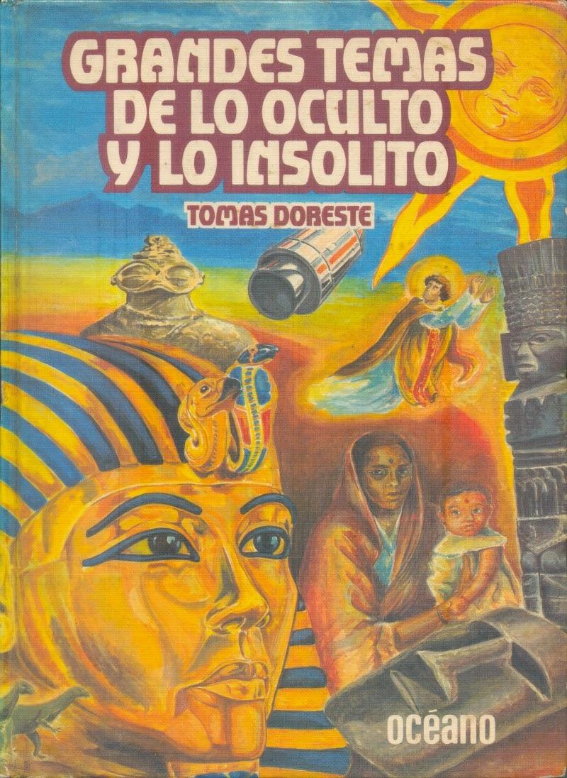 Grandes Temas de lo Oculto y lo Insólito (Tomo 1) de Tomas de OrestesGrandes Temas de lo Oculto y lo Insólito (Tomo 1) de Tomas de Orestes