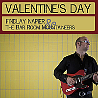 Findlay Napier & The Bar Room Mountaineers - Valentines Day