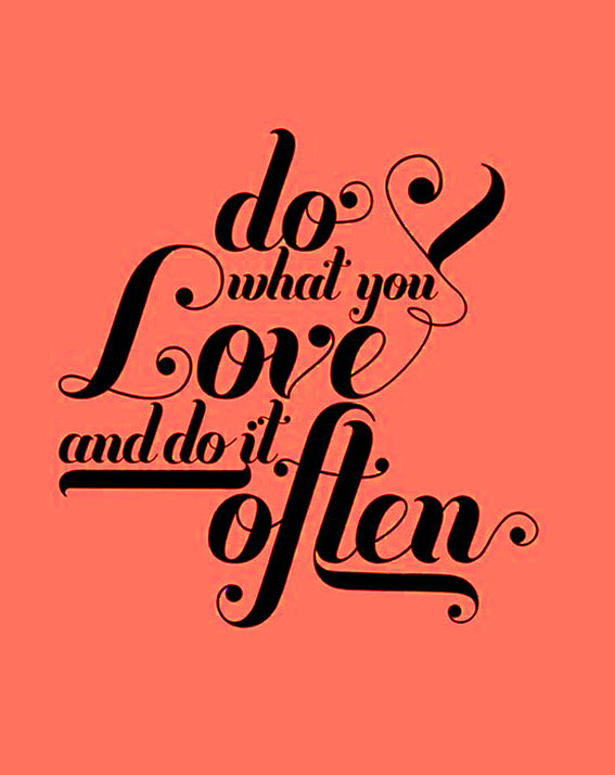 Do What You Love Love What You Do Quote Cool The Positive Window Do What You Love
