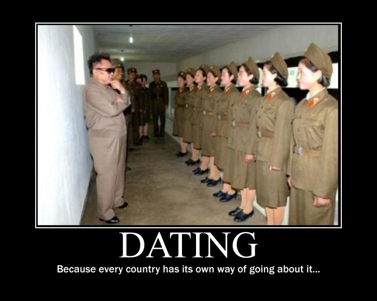 Kim_Jong_Il_Because_every_country_has_its_own_way_of_going_about_it..._dating_demotivational_poster jays' tee vee out on a date pt4