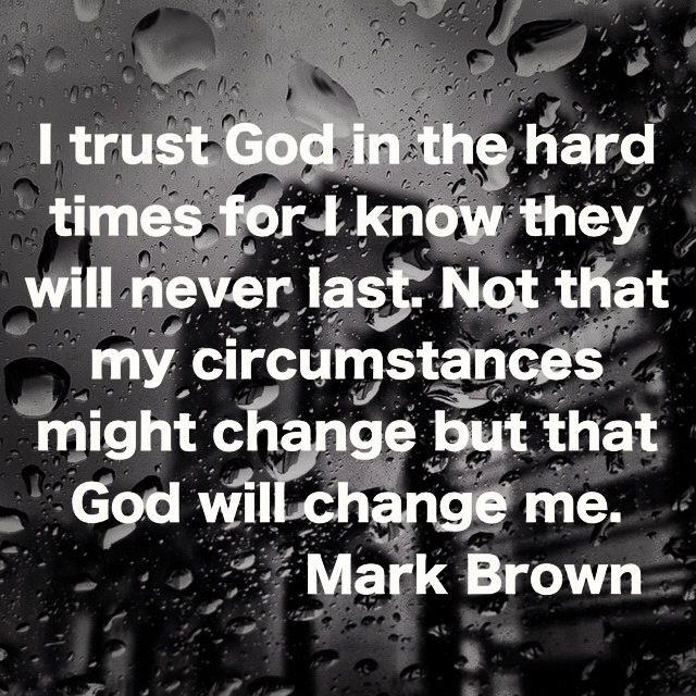 Quotes About Faith in God in Hard Times Trust God in Hard Times