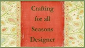 DT Member for Crafting For All Seasons