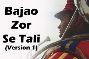 Bajao Zor Se Tali (Version 1)