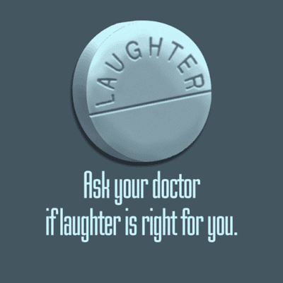 Ask your doctor if laughter is right for you
