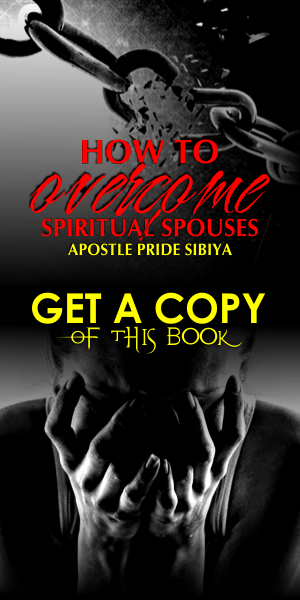 How To Overcome Spiritual Spouses - By Apostle Pride Sibiya