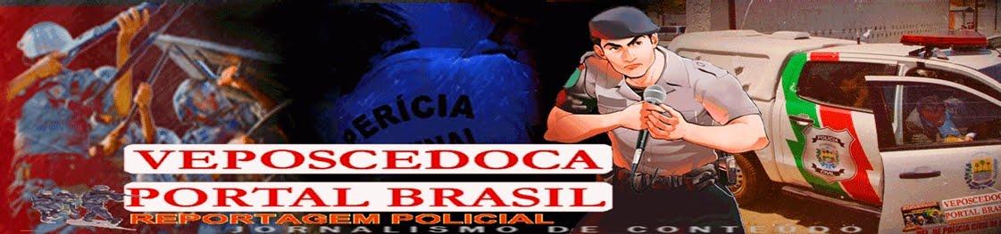 VEPOSCEDOCA PORTAL BRASIL | -  A melhor cobertura da área policial