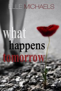 What Happens Tomorrow (Elle Michaels)