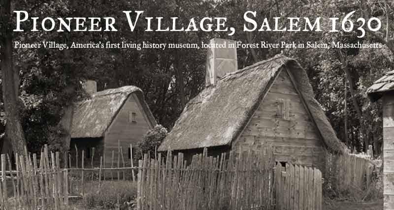 Pioneer Village, Salem 1630