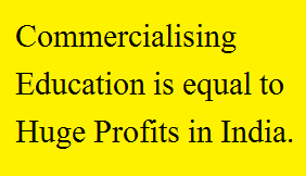 Education, Commercialisation, India