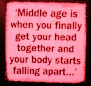 Middle age is quote