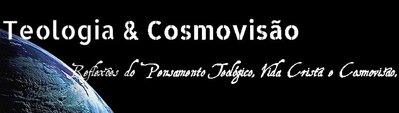 Teologia & Cosmovisão