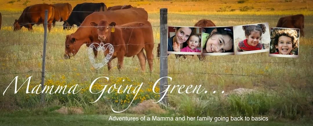 Mamma Going Green...