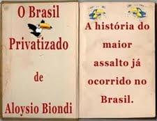 O Brasil Privatizado II - OAssalto das privatizações continua