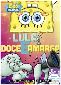 Bob Esponja Lula Doce e Amarga Dublado
