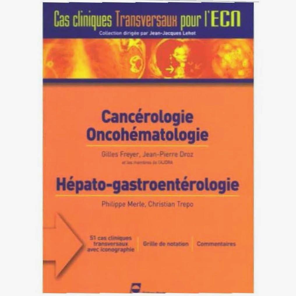 Cancérologie, Oncohématologie, Hépato-gastroentérologie - Cas Cliniques transversaux pour l'ECN - Editions PRADEL