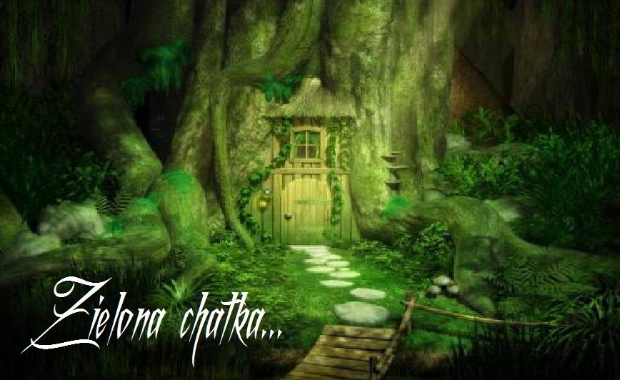 zielona chatka...