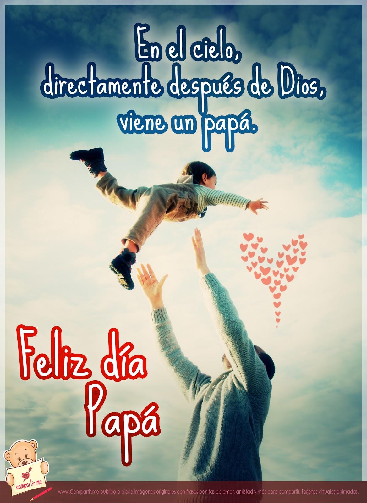 directamente después de Dios, viene un papá. ¡Feliz día del Padre