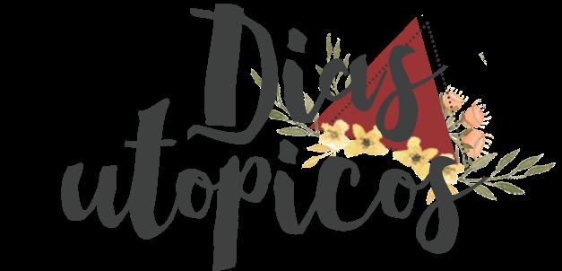 Dias Utopicos