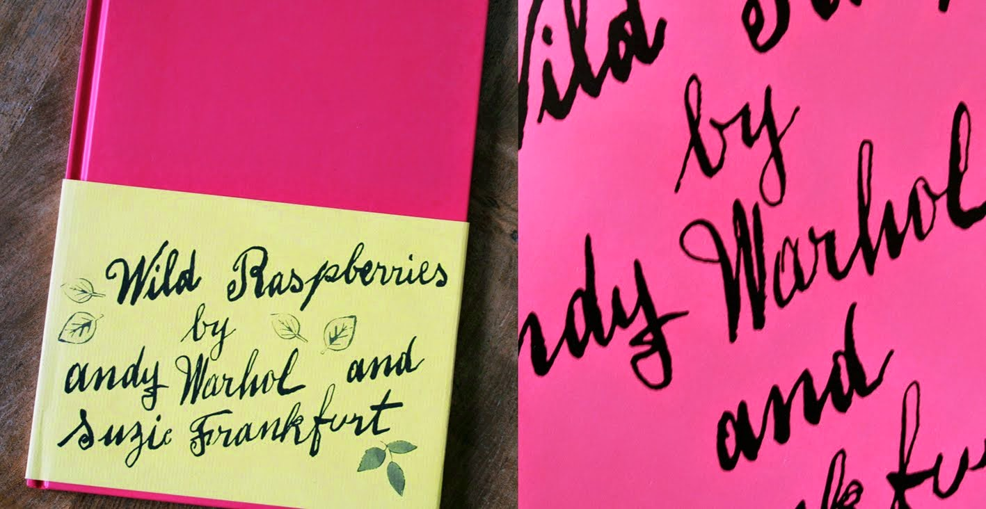 Patti Friday: Wild Raspberries Cookbook by Andy Warhol and Suzie Frankfort