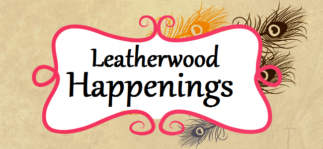 Leatherwood Happenings