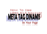 SEO Meta Tag, Meta Tag, Meta Tag Dinamis, SEO Friendly, SEO Tips, Trick SEO, Pasang Meta Tag, Meta Tag Terbaru