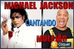 E se Michael Jackson cantasse Molejão?