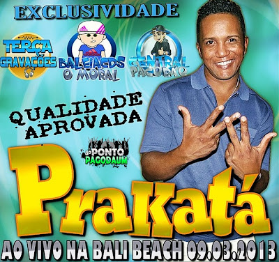 [CD] Prakatá - Na Bali Beach Ao Vivo 09.03.13