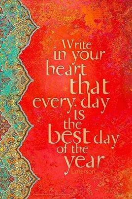 Make the MOST and BEST of each and every day!